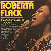 roberta_flack-the_first_time_ever_i_saw_your_face_a